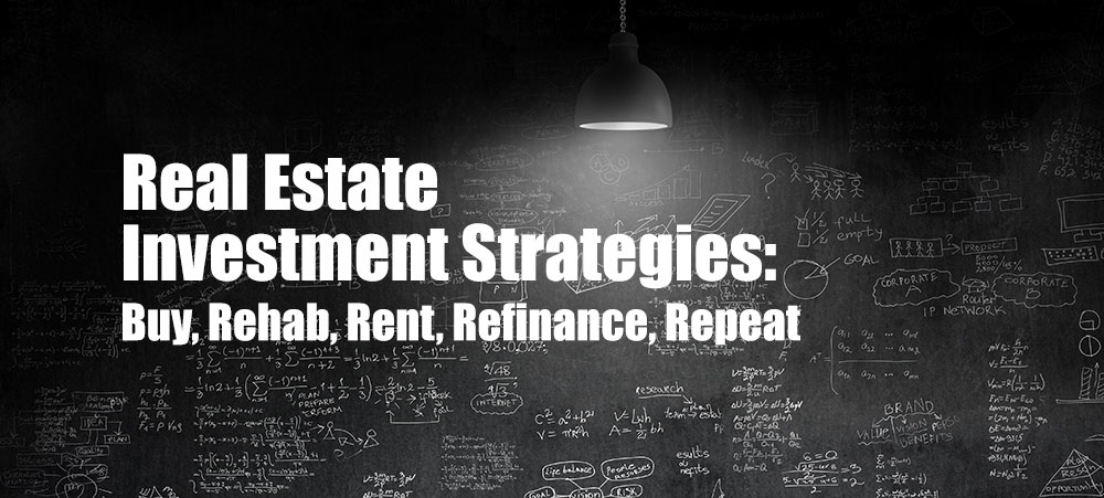 BRRRR Real Estate Investment Strategy