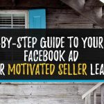 Guide to Facebook Ads for Motivated Seller Leads