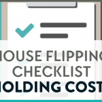 The words house flipping checklist holding costs on a background image of a checklist.