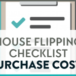 The words house flipping checklist purchase costs on a background image of a checklist.