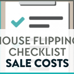 The words house flipping checklist sale costs on a background image of a checklist.