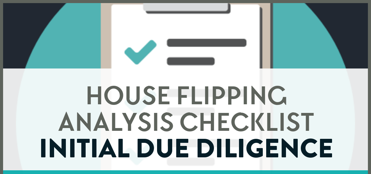 House flipping analysis checklist for initial due diligence.