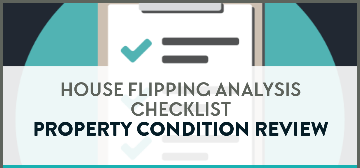 House Flipping Analysis Checklist - Property Condition Review | REIkit