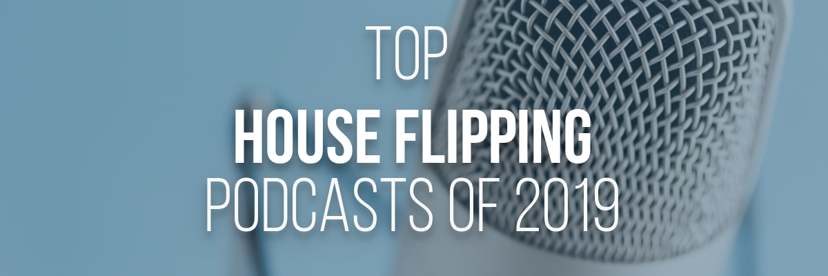 Top house flipping podcasts of 2019