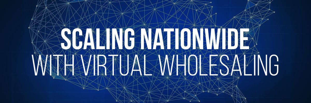 Scaling nationwide with virtual wholesaling on united states background