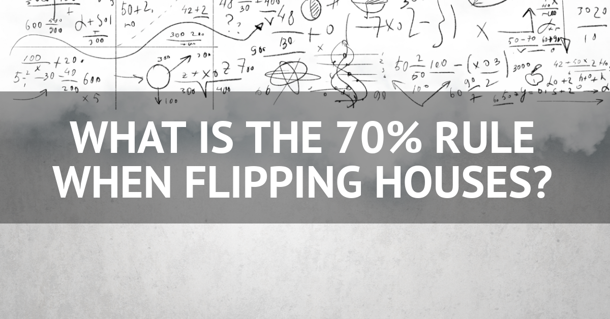 What is the 70 percent rule when flipping houses